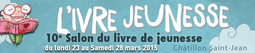 10è salon du livre jeunesse : 23 et 28 mars 2015